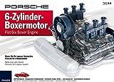 PORSCHE 6-Zylinder-Boxermotor - Flat-Six Boxer Engine: Bauen Sie Ihr eigenes klassisches Porsche-911-Motormodell | Build your own classic Porsche 911 engine model! | Ab 14 Jahren