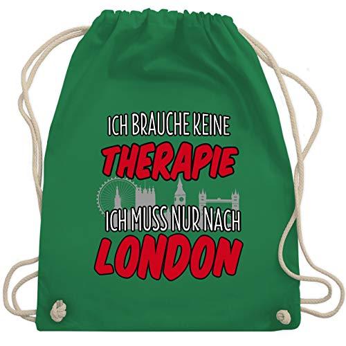 Städte - Ich brauche keine Therapie ich muss nur nach London - Unisize - Grün - WM110 - Turnbeutel & Gym Bag