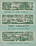 The Amazon (Rivers of the world series)