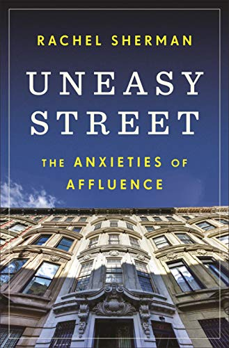 Uneasy Street: The Anxieties of Affluence (English Edition)