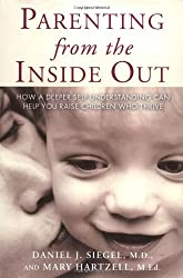 Parenting from the Inside Out by Daniel Siegel (2003-03-31)