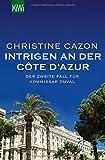 Intrigen an der Côte d´Azur: Der zweite Fall für Kommissar Duval (Kommissar Duval ermittelt, Band 2) - Christine Cazon