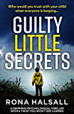 Guilty Little Secrets: A gripping psychological thriller with a twist you won't see coming