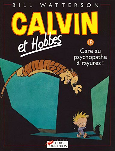 Calvin et Hobbes, tome 18. Gare au psychopathe à rayures