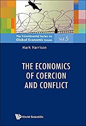 The Economics of Coercion and Conflict (The Tricontinental Series on Global Economic Issues)