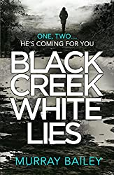 Black Creek White Lies: A gripping, heart-stopping thriller