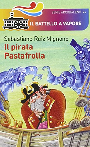 Il pirata Pastafrolla. Ediz. illustrata