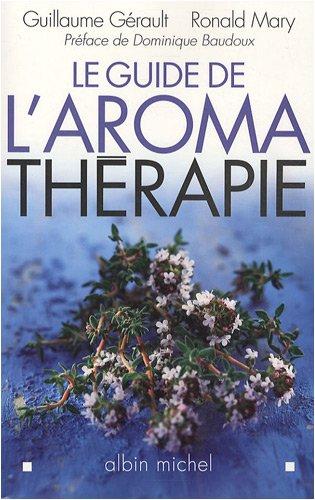 Le guide de l'aromathérapie par Guillaume Gérault