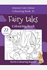 Fairy Tales Colouring Book: 22 designs: Volume 25 (Anyone Can Colour Colouring Book) Paperback