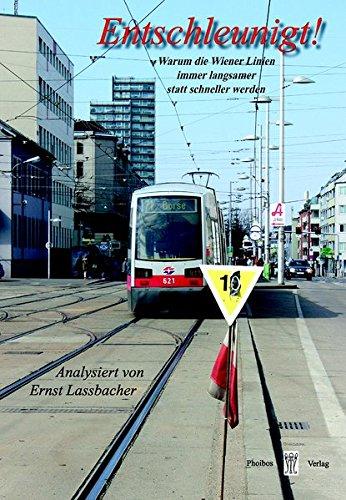 Entschleunigt!: Warum die Wiener Linien immer langsamer statt schneller werden (Wiener Verkehrsblätter)