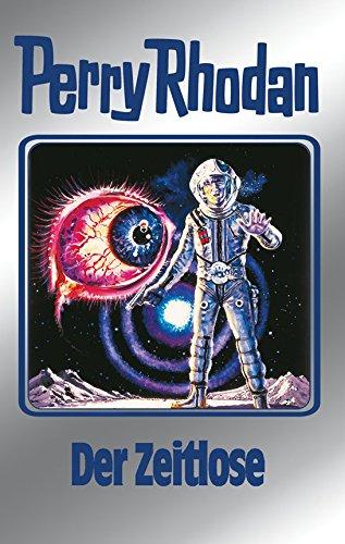"""Perry Rhodan 88: Der Zeitlose (Silberband): 8. Band des Zyklus \""""Aphilie\"""" (Perry Rhodan-Silberband)"""