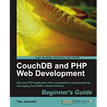 CouchDB and PHP Web Development Beginner?s Guide by Tim Juravich (2012-06-22)
