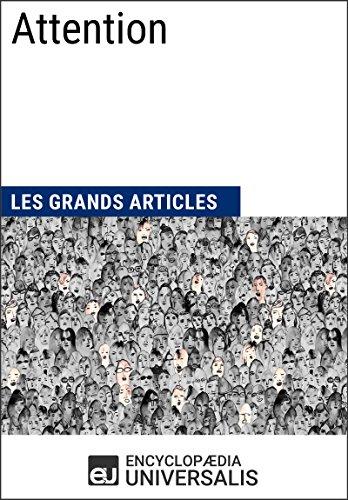 Attention: (Les Grands Articles d'Universalis) par Encyclopaedia Universalis