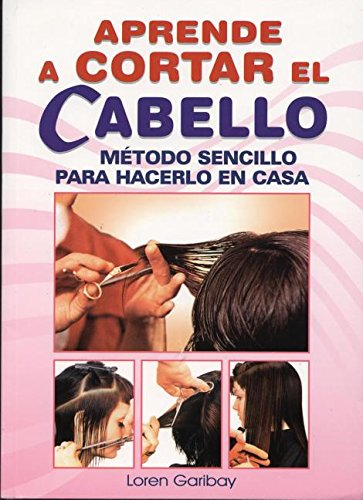 Aprende a Cortar El Cabello: Learn How to Do Hair Styling. Simple Method That Can Be Used at Home