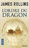 Telecharger Livres L Ordre du Dragon Une aventure de la Sigma Force 1 (PDF,EPUB,MOBI) gratuits en Francaise