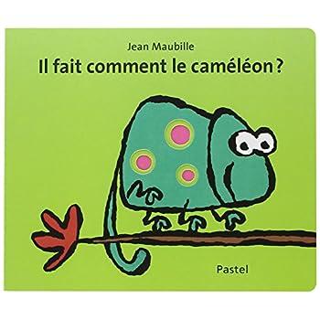 Il fait comment le caméléon ?
