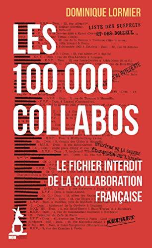 Les 100 000 collabos : Le fichier interdit de la collaboration française