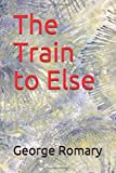 The Train to Else