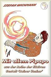 Aus der Reihe 'Rainer Unsinn' / Mit allem Pipapo