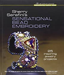 Sherry Serafini's Sensational Bead Embroidery: 25 Inspiring Jewelry Projects (Beadweaving Master Class Series) by Sherry Serafini (2011-04-05)