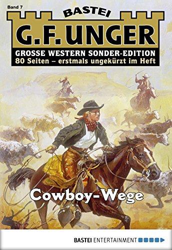 G. F. Unger Sonder-Edition 7 - Western: Cowboy-Wege