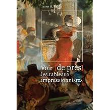 Voir [de près] les tableaux impressionnistes