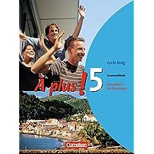 À plus! - Ausgabe 2004: Band 5 (cycle long) - Grammatikheft