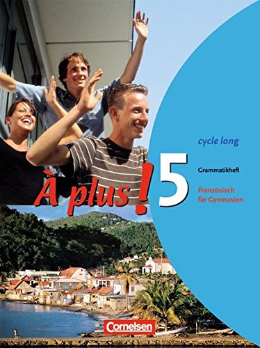 À plus ! - Ausgabe 2004 / Band 5 (cycle long) - Grammatikheft,