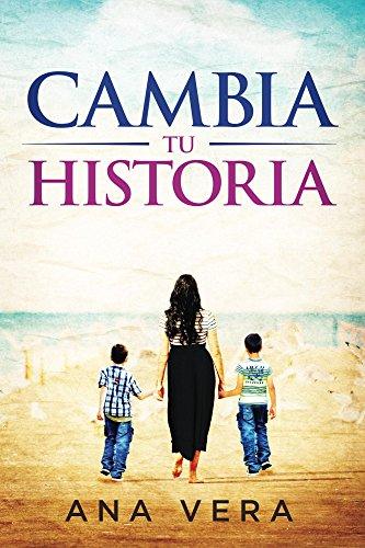 Cambia Tu Historia por Ana Vera
