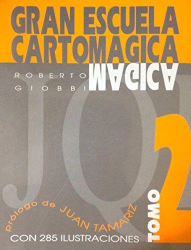 Gran Escuela Cartomagica II (Gran Escuela Cartomágica) por Roberto Giobbi