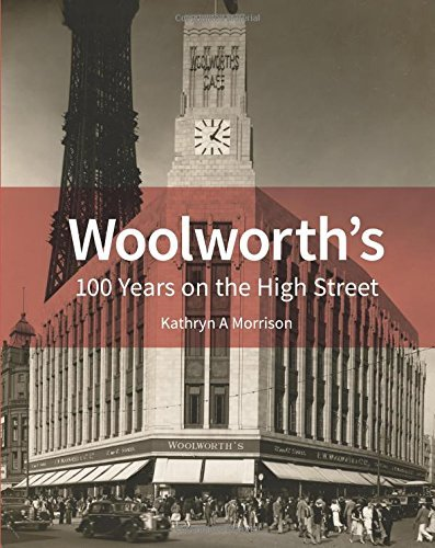 woolworths-100-years-on-the-high-street-by-kathryn-a-morrison-2016-04-15