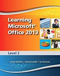 Learning Microsoft Office 2013: Level 2 1st edition by Emergent Learning LLC, Weixel, Suzanne, Wempen, Faithe, Skin (2013) Spiral-bound