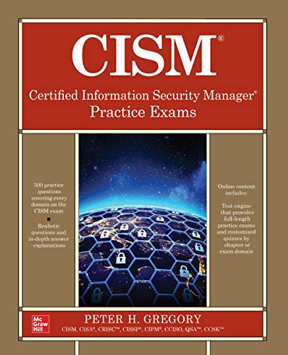 CISM Certified Information Security Manager Practice Exams (English Edition)