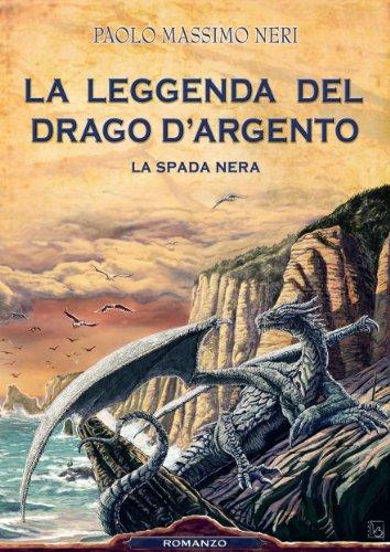 La Leggenda del Drago d'Argento - La spada nera