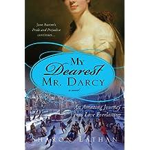 My Dearest Mr. Darcy: An amazing journey into love everlasting (The Darcy Saga)