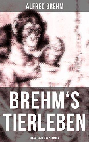 Download Brehm's Tierleben (Gesamtausgabe in 28 Bänden)