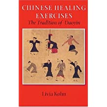 Chinese Healing Exercises: The Tradition of Daoyin (Latitude 20 Book)