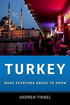 Turkey: What Everyone Needs to Know? von [Finkel, Andrew]