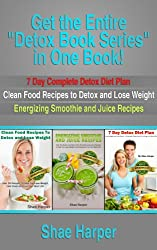 Detox Book Series (3 books) in One Book: Includes (Book 1) 7 Day Complete Detox Diet Plan, (Book 2) Clean Eating Food Recipes, (Book 3) Smoothie and Juice Recipes (English Edition)