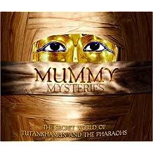 Mummy Mysteries: The Secret World of Tutankhamun and the Pharaohs by Joyce A. Tyldesley (2007-09-03)