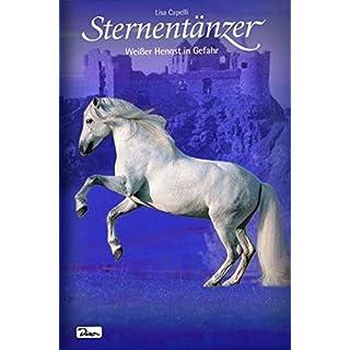 Pferde - Freunde fürs Leben, Sternentänzer, Bd. 3: Weißer Hengst in Gefahr