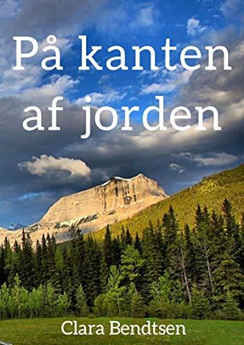 På kanten af jorden (Danish Edition) por Clara  Bendtsen