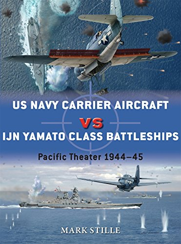 US Navy Carrier Aircraft vs IJN Yamato Class Battleships: Pacific Theater 1944-45 (Duel, Band 69)