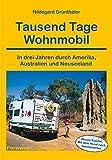 Tausend Tage Wohnmobil (Fernwehschmöker, Band 130) - Hildegard Grünthaler