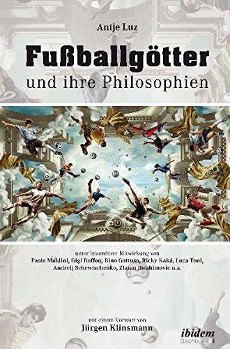 Fußballgötter und ihre Philosophien by Antje Luz (2011-06-01)