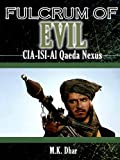Fulcrum of Evil: CIA, ISI, Al Qaeda Nexus