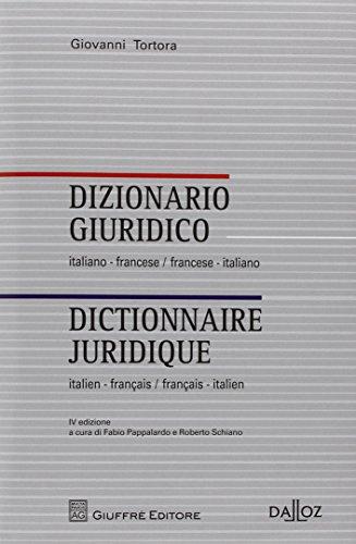 Dictionnaire juridique Italien-Français Français-Italien. Coédition Dalloz-Giuffré - 4e éd. par Giovanni Tortora