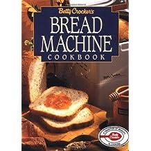 Betty Crocker's Bread Machine Cookbook (Betty Crocker Home Library)