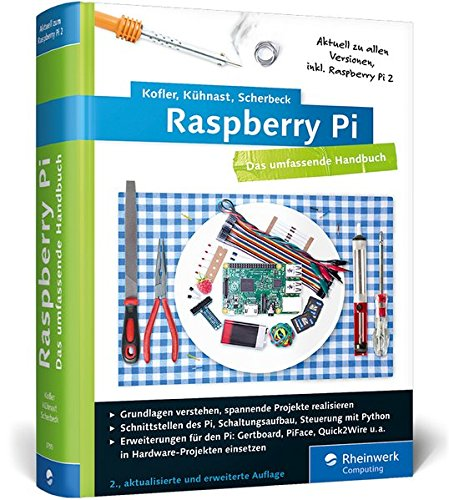 Raspberry Pi: Das umfassende Handbuch. Komplett in Farbe - inkl. Schnittstellen, Schaltungsaufbau, Steuerung mit Python u.v.m. (Relais Ac-steuerung)