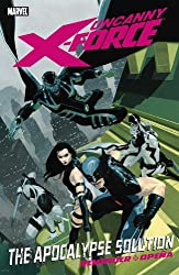 Uncanny X-Force, Vol. 1: The Apocalypse Solution by Rick Remender (2011-10-05)